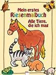 Mein erstes Riesenmalbuch - Alle Tier...