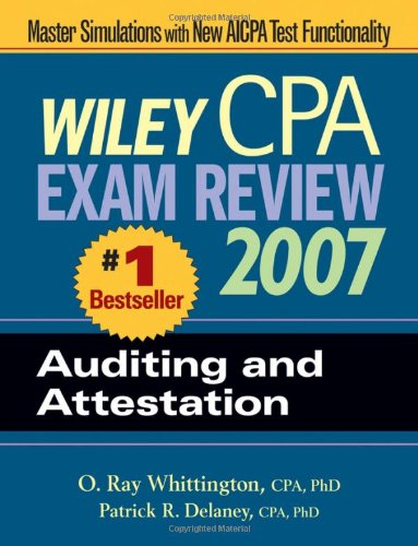 Wiley CPA Exam Review 2007 Auditing and Attestation (Wiley CPA Examination Review: Auditing & Attestation)