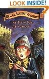 The New Kid at School (Dragon Slayers' Academy, No. 1)