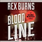 Blood Line: Gabe Wager, Book 10 | Rex Burns