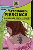Tatouages, percings... : Modifier son corps en douceur