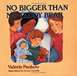 img - for By Valerie Pankow - No Bigger than My Teddy Bear (2nd Revised Edition) (2011-07-16) [Paperback] book / textbook / text book