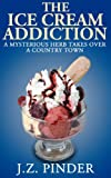 img - for The Ice Cream Addiction: A mysterious herb takes over a country town. book / textbook / text book