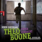 Unter Verdacht (Theo Boone 3) | John Grisham