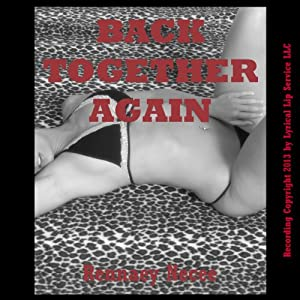 Back Together Again: A Public Sex Erotic Romance Short Story | [Rennaey Necee]