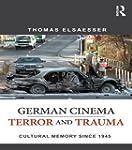 German Cinema - Terror and Trauma: Cu...