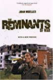 The Remnants of War (Cornell Studies in Security Affairs) (080147387X) by Mueller, John