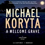 A Welcome Grave: The Lincoln Perry Mysteries, Book 3 (       UNABRIDGED) by Michael Koryta Narrated by Scott Brick