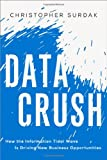 Image of Data Crush: How the Information Tidal Wave is Driving New Business Opportunities