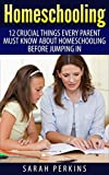 Homeschooling: 12 Crucial Things Every Parent Must Know About Homeschooling Before Jumping In (Home Schooling, Homeschooling Essentials, How To Homeschool Your Child)