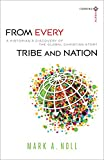From Every Tribe and Nation (Turning South: Christian Scholars in an Age of World Christianity): A Historians Discovery of the Global Christian Story