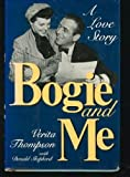 Bogie and Me: The Love Story of Humphrey Bogart and Verita Thompson
