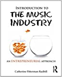 Introduction to the Music Industry: An Entrepreneurial Approach