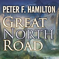 Great North Road (       UNABRIDGED) by Peter F. Hamilton Narrated by Toby Longworth
