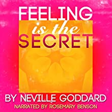 Feeling Is the Secret Audiobook by Neville Goddard Narrated by Rosemary Benson