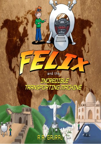 Felix and the Incredible Transporting Machine (The Felix Collection Book 1)