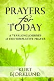 img - for Prayers for Today: A Yearlong Journey of Contemplative Prayer book / textbook / text book