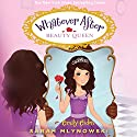 Beauty Queen: Whatever After, Book 7 Audiobook by Sarah Mlynowski Narrated by Emily Eiden