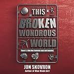 This Broken Wondrous World | Jon Skovron