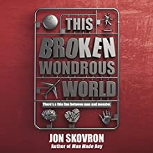 This Broken Wondrous World (       UNABRIDGED) by Jon Skovron Narrated by Jon Skovron