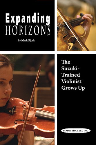 Expanding Horizons- The Suzuki Trained Violinist Grows Up
