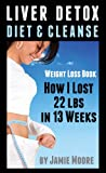 Liver Detox Diet & Cleanse: Fast Weight Loss Detox Diet Plan