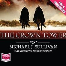 The Crown Tower: Riyria Chronicles, Volume 1 (       UNABRIDGED) by Michael J Sullivan Narrated by Tim Gerard Reynolds