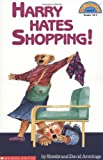 Harry Hates Shopping! (Hello Reader! (DO NOT USE, please choose level and binding)) (0590458868) by Armitage, Ronda