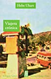 img - for Viajera Cr nica (Spanish Edition) book / textbook / text book