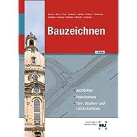 Bauzeichnen: Architektur, Ingenieurbau, Tief-, Straßen- und Landschaftsbau / Architektur - Ingenieurbau - Tief...