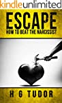 Escape: How to Beat the Narcissist (E...