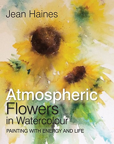 Jean Haines Atmospheric Flowers in Watercolour [Haines, Jean] (Tapa Dura)