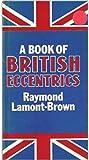 A Book of British Eccentrics