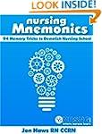 Nursing Mnemonics: 94 Memory Tricks t...