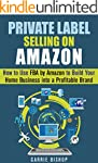Private Label Selling on Amazon: How...