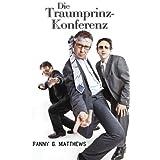 """Die Traumprinz-Konferenzvon """"Fanny G. Matthews"""""""