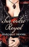 Sur ordre royal par Moore