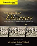 Cengage Advantage Series: Voyage of Discovery: A Historical Introduction to Philosophy (Cengage Advantage Books)