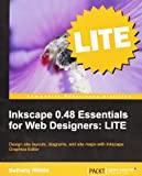 Inkscape 0.48 Essentials for Web Designers: Lite Edition Bethany Hiitola