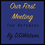 Our First Meeting: The Notebook | D. D. Watson