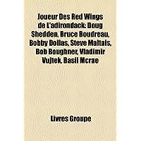 Joueur Des Red Wings de L'Adirondack: Doug Shedden, Bruce Boudreau, Bobby Dollas, Steve Maltais, Bob Boughner,...