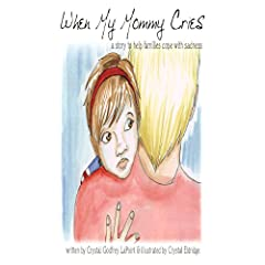 Learn more about the book, When My Mommy Cries