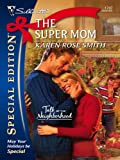 The Super Mom (Silhouette Special Edition)