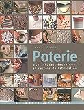 Poterie : 250 astuces, techniques et secrets de fabrication