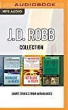 J. D. Robb - Collection: Midnight In Death, Interlude In Death, Haunted In Death: SHORT STORIES FROM ANTHOLOGIES (In Death Series)
