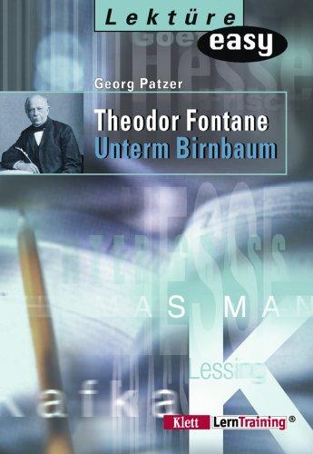 Theodor Fontane. Unterm Birnbaum. Zum schnellen Nachlesen. (Lernmaterialien)