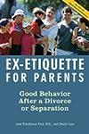 Ex-Etiquette for Parents: Good Behavi...