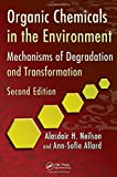 img - for Organic Chemicals in the Environment: Mechanisms of Degradation and Transformation, Second Edition by Alasdair H. Neilson (2012-10-05) book / textbook / text book
