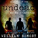 Elements of the Undead: Books One - Three (       UNABRIDGED) by William Esmont Narrated by Stephanie Bentley