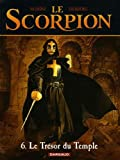 Le Scorpion - tome 6 - Le Trésor du Temple